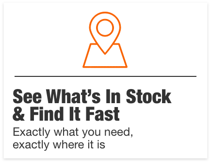 See What's in Stock & Find it Fast.Exactly what you need, exactly where it is