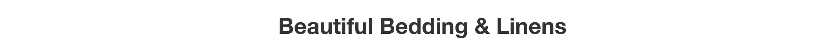 Beautiful Bedding & Linens