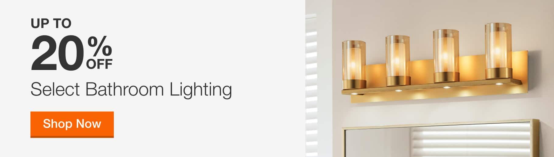 Up to 20% off Select Bathroom Lighting