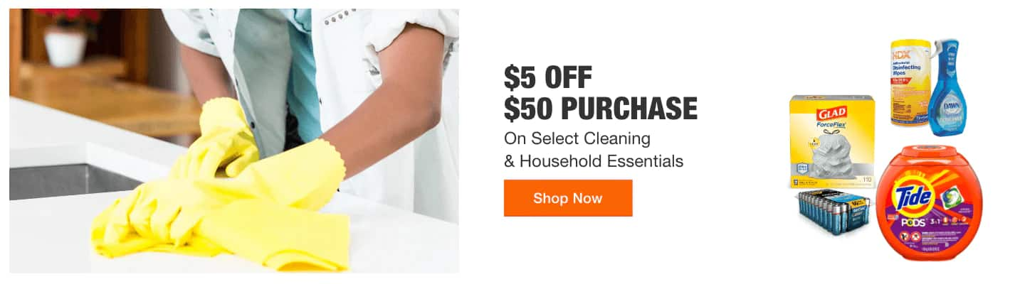 $5 OFF $50 PURCHASE  On Select Cleaning & Household Essentials