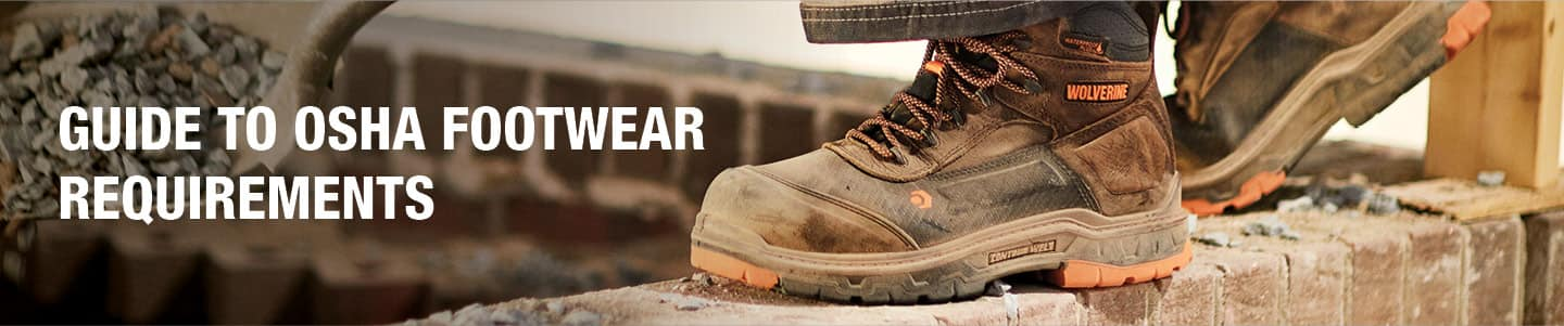 GUIDE TO OSHA FOOTWEAR REQUIREMENTS
