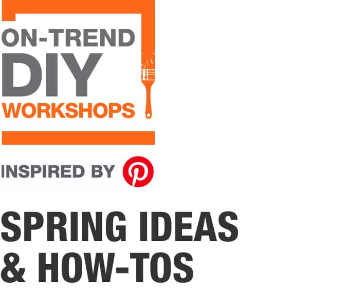 ON-TREND DIY WORKSHOPS. Inspired by Pinterest. SPRING IDEAS & HOW-TOS