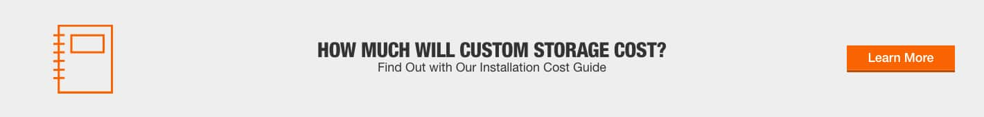 How Much Will Custom Storage Cost?  Find Out with Our Installation Cost Guide
