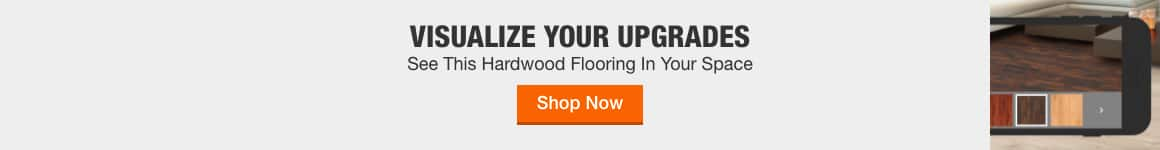 VISUALIZE YOUR UPGRADES See This Hardwood Flooring In Your Space shop now