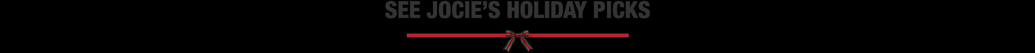 See Jocie's Holiday Picks