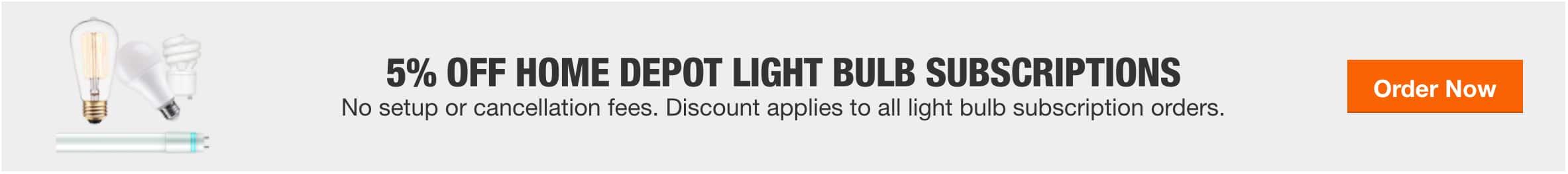 5% OFF HOME DEPOT LIGHT BULB SUBSCRIPTIONS