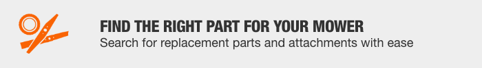 FIND THE RIGHT PART FOR YOUR MOWER - Search for replacement parts and attachments with ease