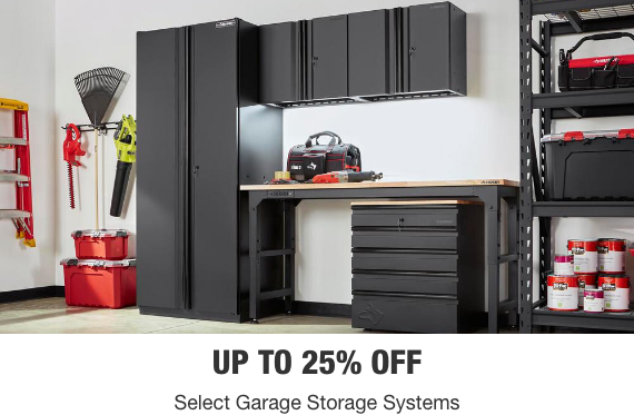 Up to 25% off Select Garage Storage Systems