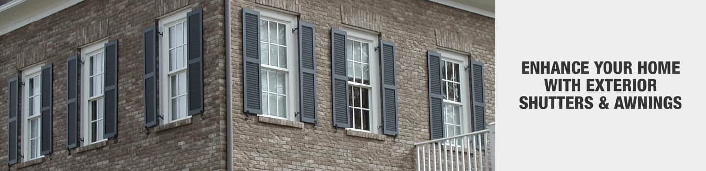 ENHANCE YOUR HOME WITH EXTERIOR SHUTTERS & AWNINGS