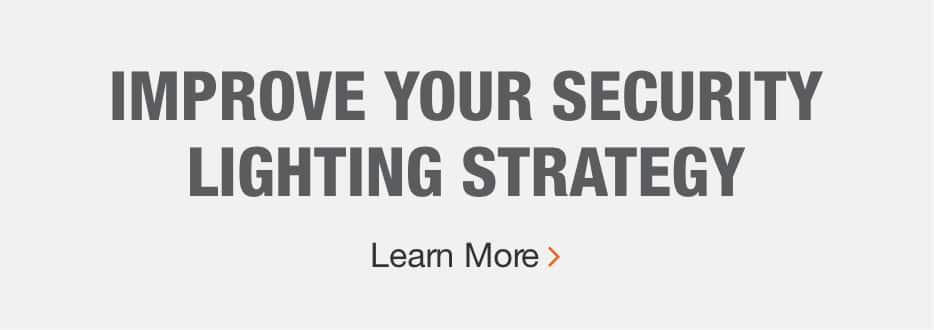 IMPROVE YOUR SECURITY LIGHTING STRATEGY