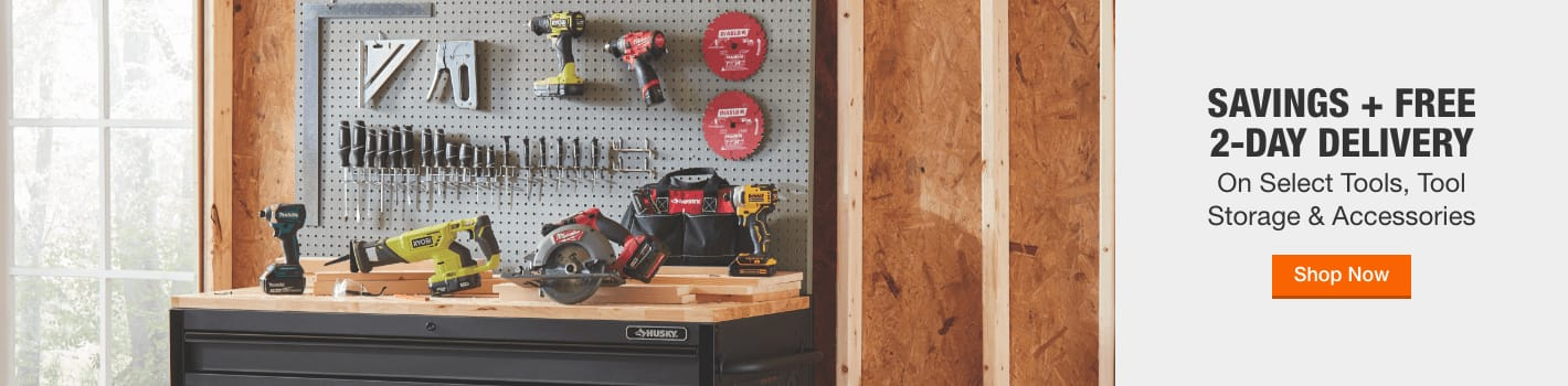 SAVINGS + FREE  2-DAY DELIVERY On Select Tools, Tool  Storage & Accessories Shop Now