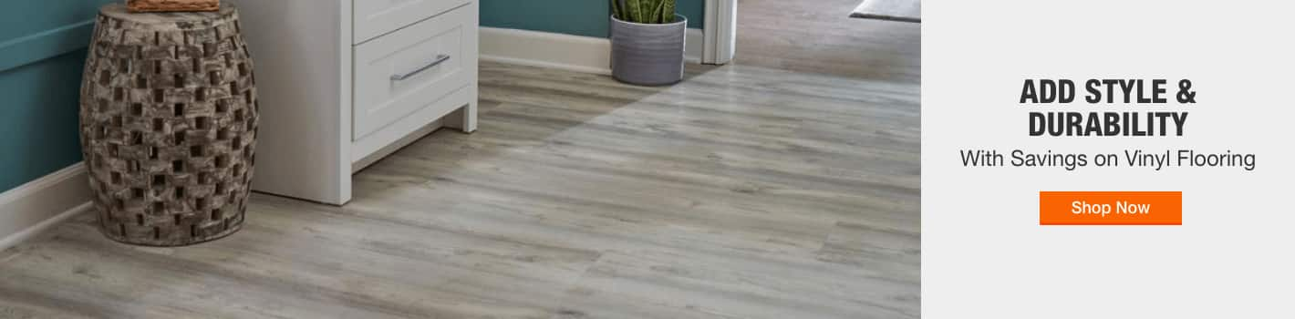 ADD STYLE & DURABILITY With Savings on Vinyl Flooring Shop Now